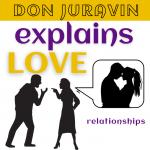 DON JURAVIN Explains Love and Relationships
