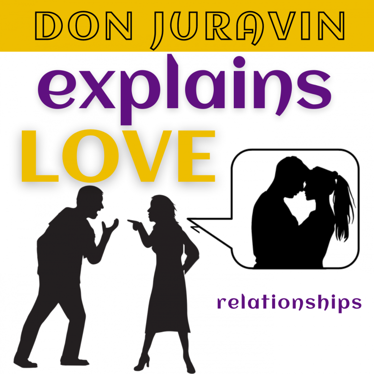 DON JURAVIN Explains Love and Relationships