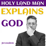HOLY LAND MAN Explaining GOD