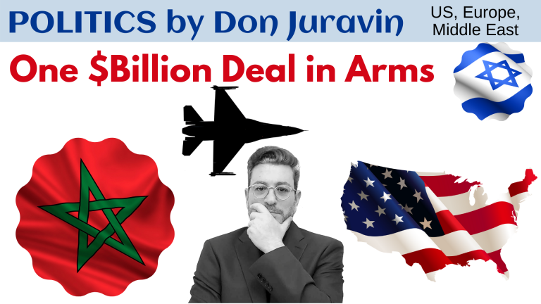 Morocco Israel Peace and billion-dollar arms deal, Don Juravin Reports