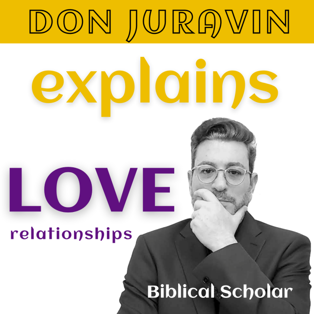 DON JURAVIN explains LOVE and relationships podcast 2